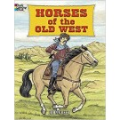 Horses Of The Old West Colouring Book