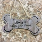 Home Is Where Your Dog Is Sign 5""
