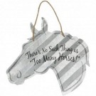"Too Many Horses -5"" Sign"