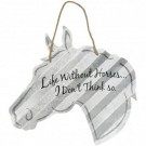 "Life Without Horses -5"" Sign"