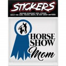 Can-Pro Horse Show Mom Bumper Sticker